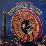 Reginald Dixon - Mr Blackpool