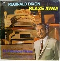Reginald Dixon - Blaze Away
