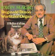 Reginald Dixon - Dixon Magic