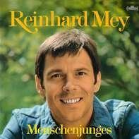 Reinhard Mey - Menschenjunges