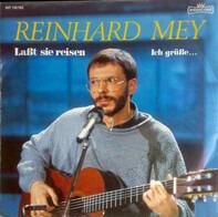 Reinhard Mey - Laßt Sie Reisen