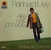 Reinhard Mey - Alles Was Ich Habe - Die 16 Großen Chansons