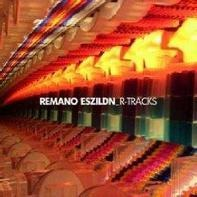 Remano Eszildn - R-Tracks