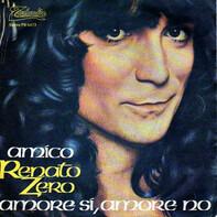 Renato Zero - Amico / Amore Si, Amore No