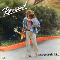 Renaud - Morgane De Toi...