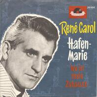 René Carol - Hafenmarie / Wo Ist Mein Zuhause