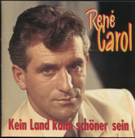 René Carol - Kein Land Kann Schöner Sein