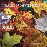 Reno And Smiley - A Variety Of Country Songs