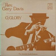 Rev. Gary Davis - O, Glory