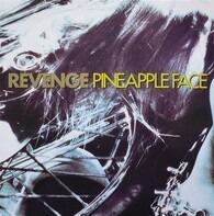Revenge - Pineapple Face