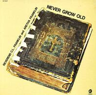 Reverend C.L. Franklin / Aretha Franklin - Never Grow Old