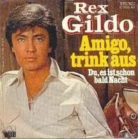 Rex Gildo - Amigo, Trink Aus
