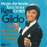 Rex Gildo - Marie, Der Letzte Tanz Ist Nur Für Dich / Wir Seh'n Uns Nicht Zum Letzten Mal