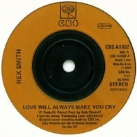 Rex Smith - Love Will Always Make You Cry / Still Thinking Of You
