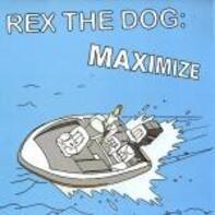 Rex The Dog - MAXIMIZE