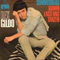 Rex Gildo - Sommerblau / Komm Lass Uns Tanzen