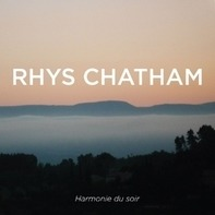 Rhys Chatham - Harmonie du Soir