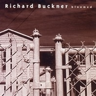 Richard Buckner - Bloomed