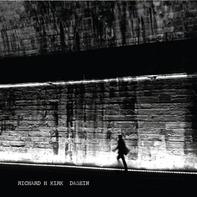 Richard H Kirk - Dasein