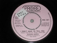 Richard Harris - I Don't Have To Tell You