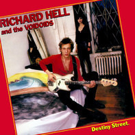 Richard Hell & The Voidoids - Destiny Street