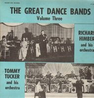 Richard Himber & Tommy Tucker - The Great Dance Bands Vol. Three