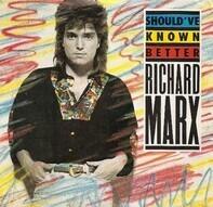 Richard Marx - Should've Known Better