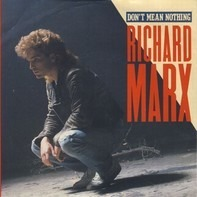 Richard Marx - Don't Mean Nothing