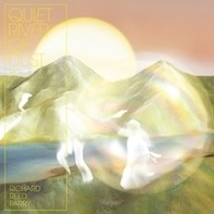 Richard Reed Parry - Quiet River Of Dust Vol.1