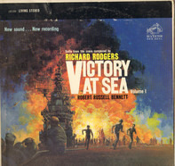 Richard Rodgers / Robert Russell Bennett / RCA Victor Symphony Orchestra - Victory At Sea Volume 1
