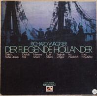 Richard Wagner , Dietrich Fischer-Dieskau , Gottlob Frick , Marianne Schech , Rudolf Schock , Siegl - DER FLIEGENDE HOLLANDER