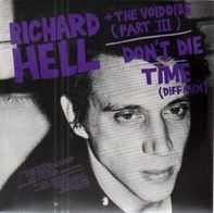 Richard Hell & The Voidoids / The Neon Boys - Don't Die / That's All I Know