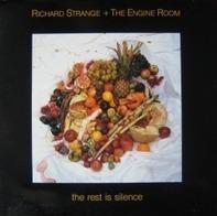 Richard Strange + The Engine Room, Richard Strange & The Engine Room - The Rest Is Silence