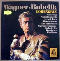 Richard Wagner - Chor Und Sinfonie-Orchester Des Bayerischen Rundfunks , James King , Gundula Janow - Lohengrin