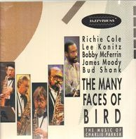 Richie Cole , Lee Konitz , Bobby McFerrin , James Moody & Bud Shank - The Many Faces Of Bird