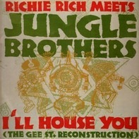 Richie Rich Meets Jungle Brothers - I'll House You