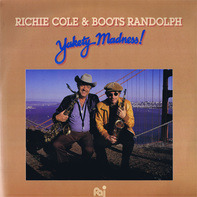 Richie Cole & Boots Randolph - Yakety-Madness!