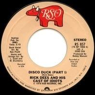 Rick Dees & His Cast Of Idiots - Disco Duck