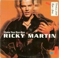 Ricky Martin - Shake Your Bon-Bon/She's All I Ever Had