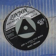 Ricky Nelson - Just  A Little Too Much / Sweeter Than You