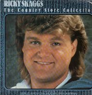 Ricky Skaggs - The Country Store Collection