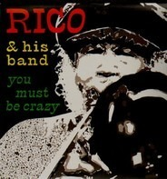Rico & His Band - You Must Be Crazy - The Official Live Album