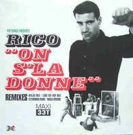 Rico - On S'La Donne Remixes
