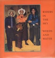 Riders In The Sky - Weeds And Water