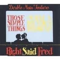 Right said Fred - Those simple things/Daydream