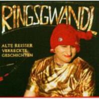 Ringsgwandl - Alte Reisser Verreckte Geschichten