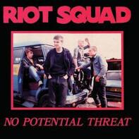 Riot Squad - No Potential Threat