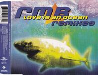 Rmb - Love Is An Ocean (Remixes)