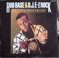 Rob Base & DJ E-Z Rock - Joy & Pain / Check This Out
