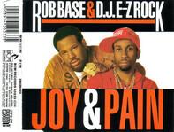 Rob Base & DJ E-Z Rock - Joy & Pain